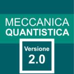 Meccanica Quantistica: Versione 2.0