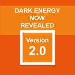 Dark Energy now Revealed - version 2.0: carefully elaborated and reformed with scientific rigour